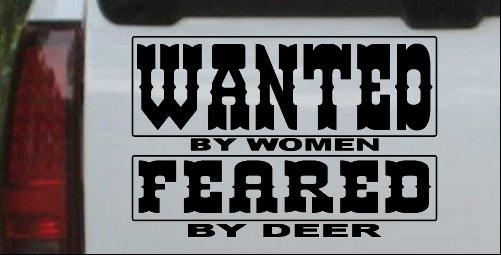 Wanted by Women Feared by Deer