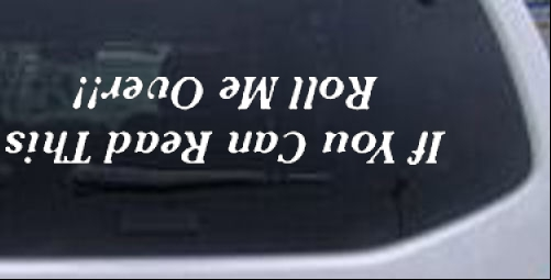 If you can read this roll me over Words car-window-decals-stickers