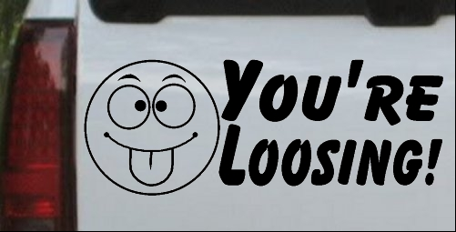 Your Loosing
