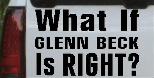 What If Glenn Beck Is Right