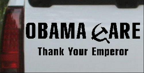 Obama Care Thank Your Emperor