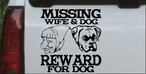 Missing Wife and Dog Reward For Dog