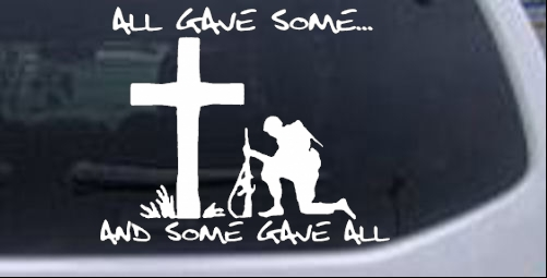 All Gave Some And Some Gave All Car Or Truck Window Decal