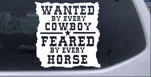 Wanted By Cowboys Feared By Horses Western car-window-decals-stickers