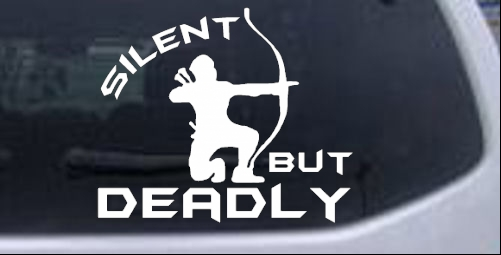 Silent But Deadly Bow Hunting Decal Car Or Truck Window Decal - Bow hunting decals for trucks