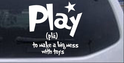 Play To Make A Big Mess Words car-window-decals-stickers