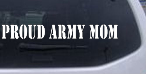 Proud army mom decal car or truck window decal sticker sample in black sample in white