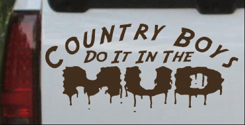 Country Boys Do It In The Mud Car Or Truck Window Laptop Decal - Country boy decals for trucks