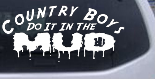 Country Boys Do It In the Mud Decal Car or Truck Window ...