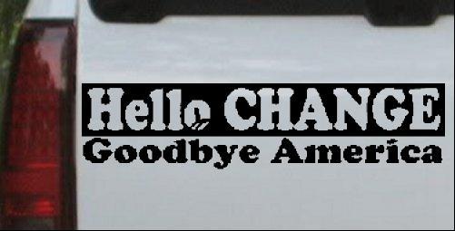 Hello Change Goodbye America Decal