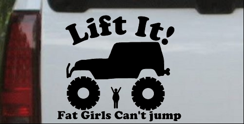 Lift it fat girls cant jump jeep car