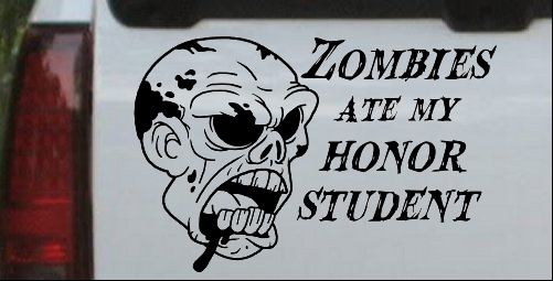 Zombies Ate my Honor Student Decal