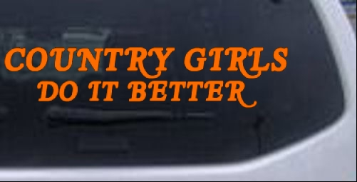 Country Girls Do It Better Decal Car Or Truck Window Laptop Decal - Country boy decals for trucks