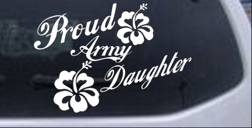 Proud Army Daughter Hibiscus Flowers Military car-window-decals-stickers