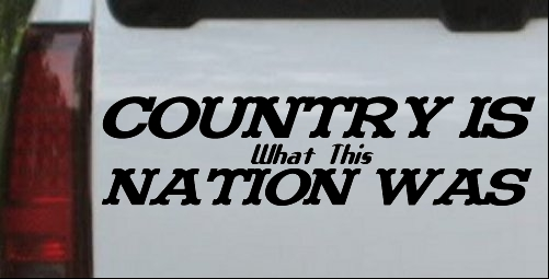 Country Is What This Nation Was
