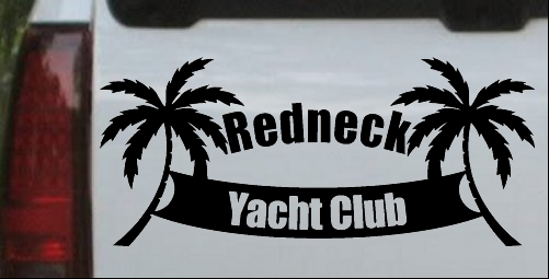 Redneck Yacht Club Car Or Truck Window Decal Sticker Or Wall Art - Redneck window decals for trucks