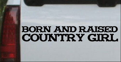 Born and Raised Country Girl