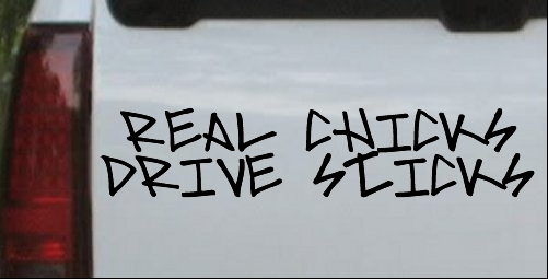 Real Chicks Drive Sticks
