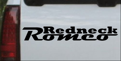 Redneck Romeo Car Or Truck Window Decal Sticker Or Wall Art - Redneck window stickers for trucks
