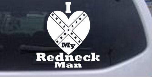 I Love My Redneck Man Car Or Truck Window Decal Sticker Rad Dezigns - Redneck window decals for trucks