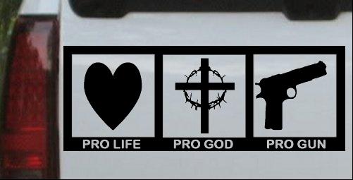 Pro Life Pro God Pro Gun