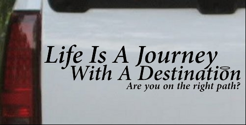 Life Is A Journey and Destination