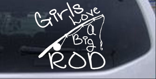 Funny Fishing Girls Love A Big Rod Car Or Truck Window Decal - Car decal stickers for girls