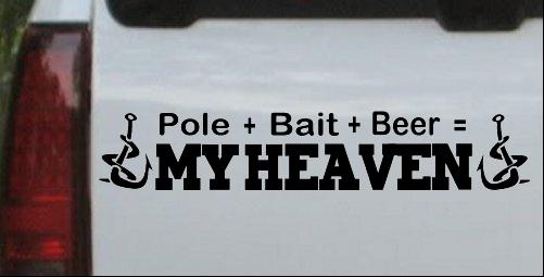 Pole Bait Beer My Heaven Fishing