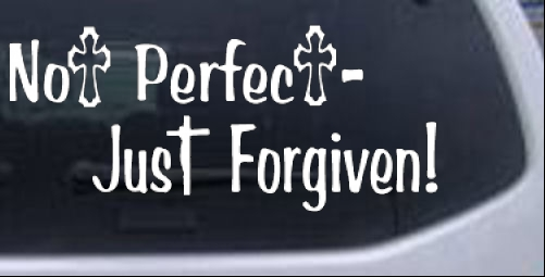 Not Perfect Just Forgiven Christian car-window-decals-stickers