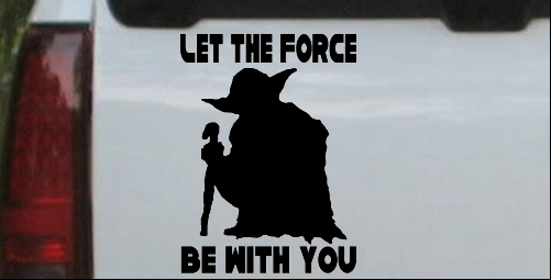 Yoda Let The Force Be With You