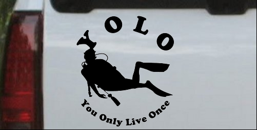 YOLO You Only Live Once Skuba Diving