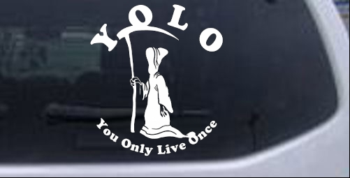 YOLO You Only Live Once Grim Reaper Funny car-window-decals-stickers