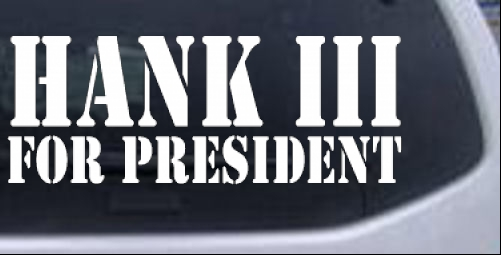 Hank III For President Country car-window-decals-stickers