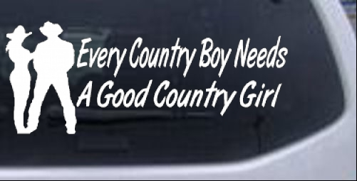 Every Country Boy Needs Country Girl Car or Truck Window ...