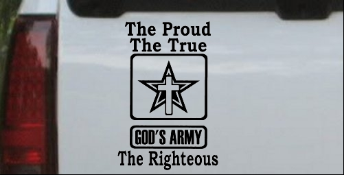 Gods Army The Proud The True The Righteous