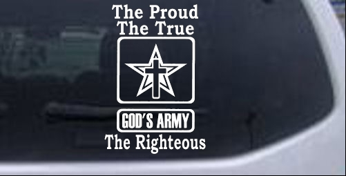 Gods Army The Proud The True The Righteous Christian car-window-decals-stickers