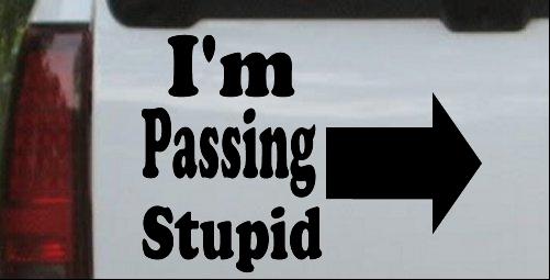 Im Passing Stupid