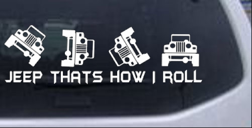 Jeep thats how i roll car or truck
