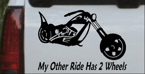 My Other Ride Has Two Wheels Chopper