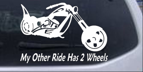 My Other Ride Has Two Wheels Chopper Biker car-window-decals-stickers