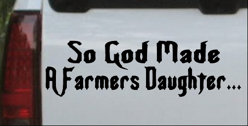 So God Made A Farmers Daughter
