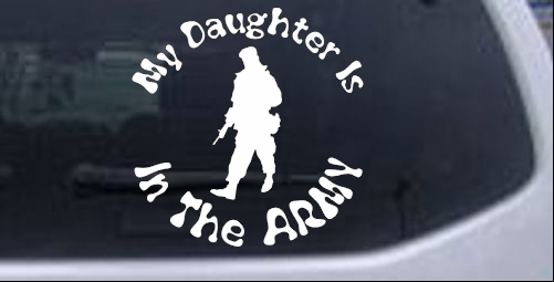 My Daughter Is In The Army Military car-window-decals-stickers