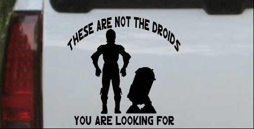 Star Wars These Are Not The Droids C3PO R2 D2