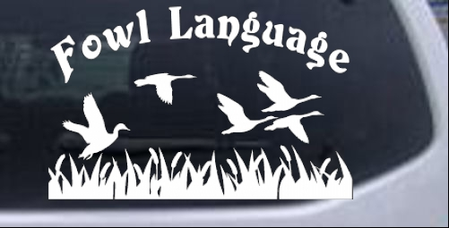 Fowl Language Duck Pond Hunting Car Or Truck Window Laptop Decal - Truck window decals