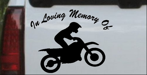 In Loving Memory Of Dirt Biker