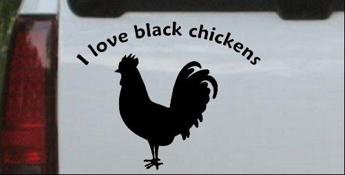 I Love Black Chickens