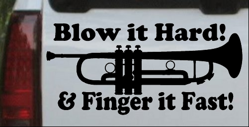 Blow Hard Finger Fast Funny Band Trumpet