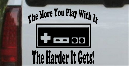 The More You Play With It NES Video Games