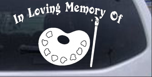 In Loving Memory Of Artist Brush Pallet Other car-window-decals-stickers
