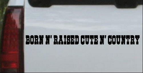Born N Raised Cute N Country